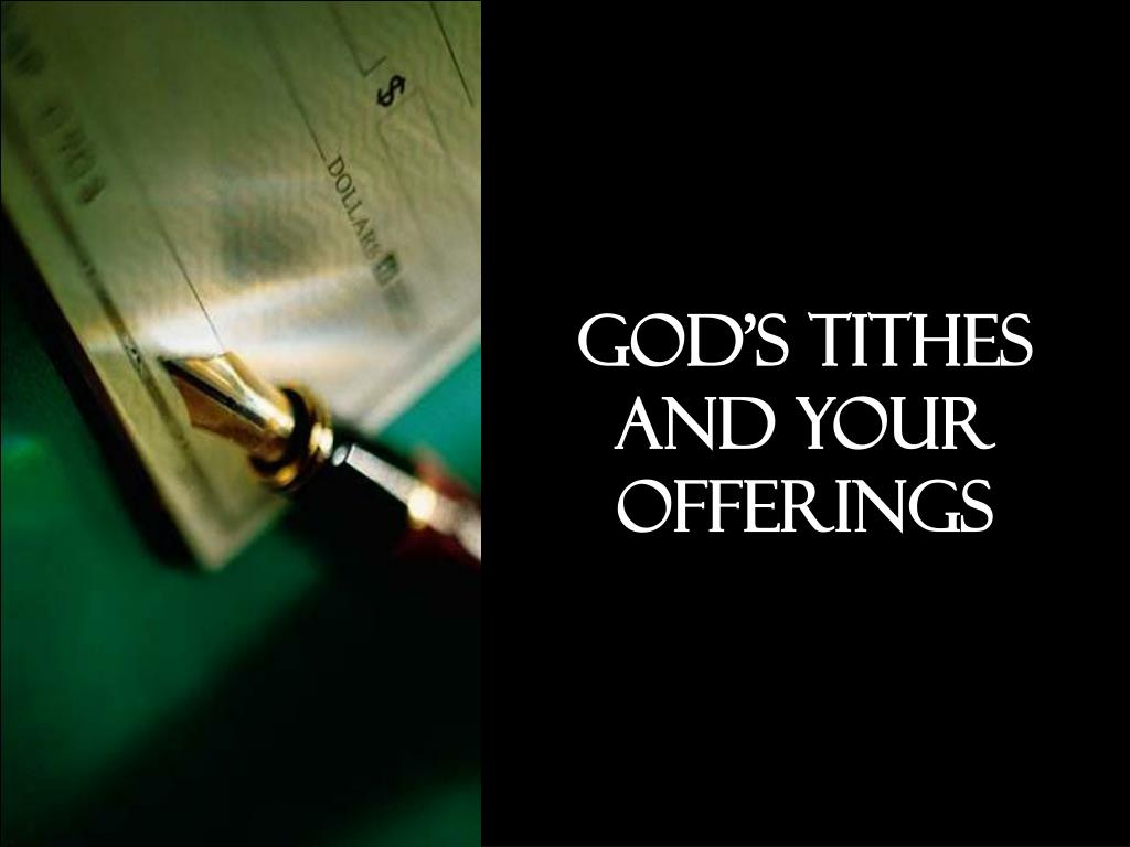 God's Tithes and Your Offerings