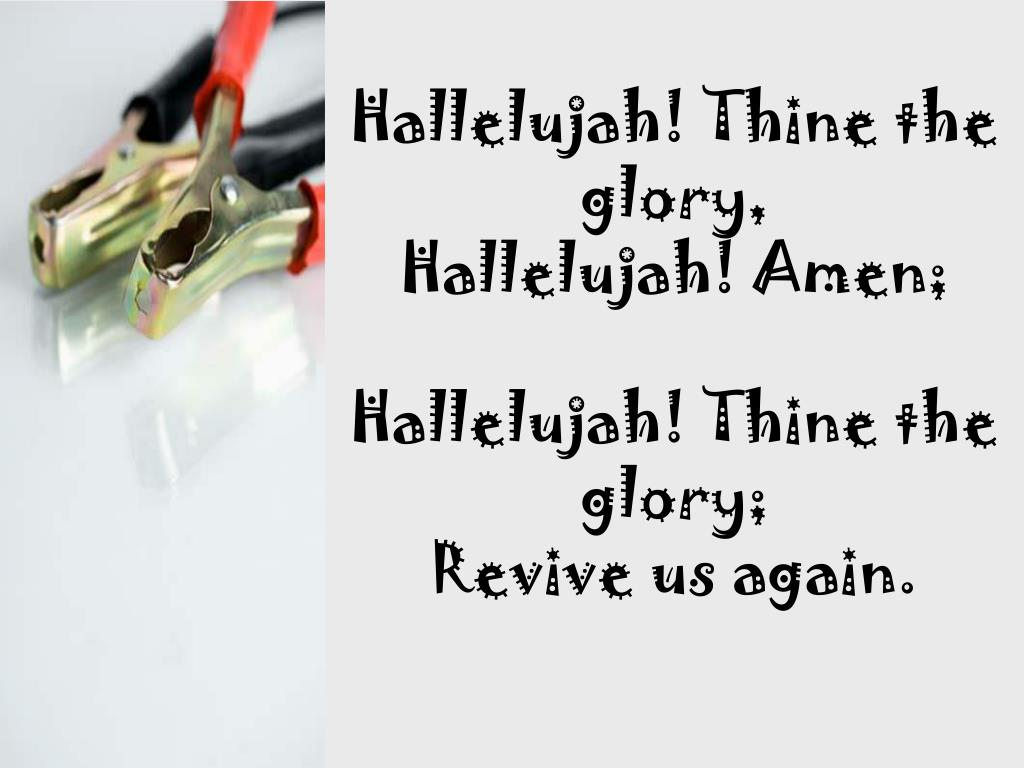 Hallelujah! Thine the glory,