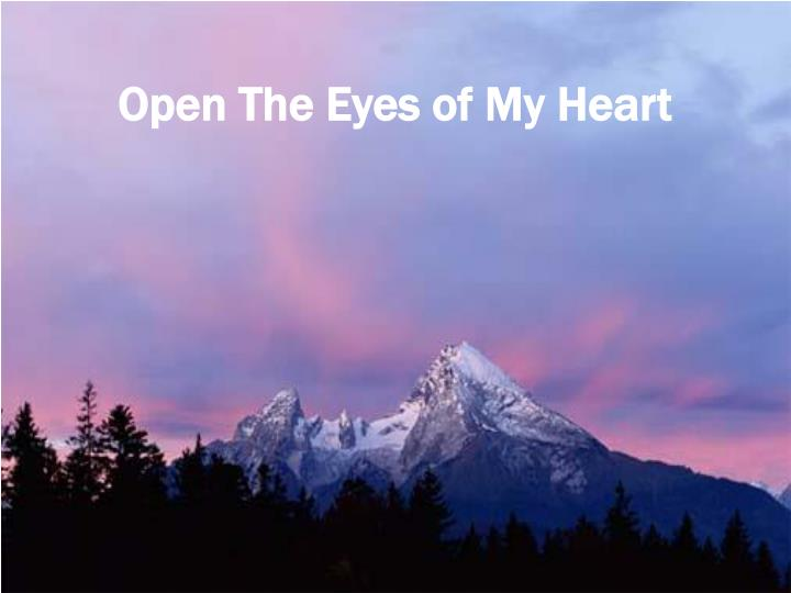 Open the eyes of my heart l.jpg