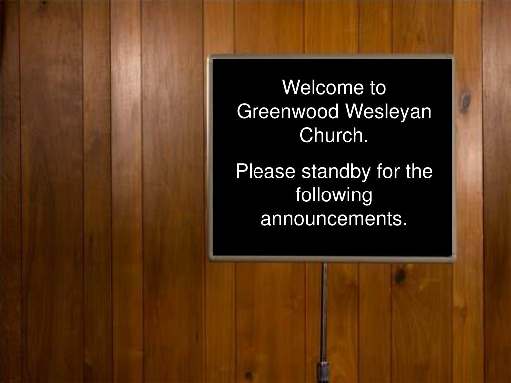 Welcome to Greenwood Wesleyan Church.