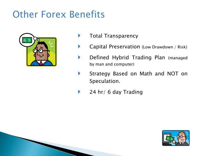 Other Forex Benefits