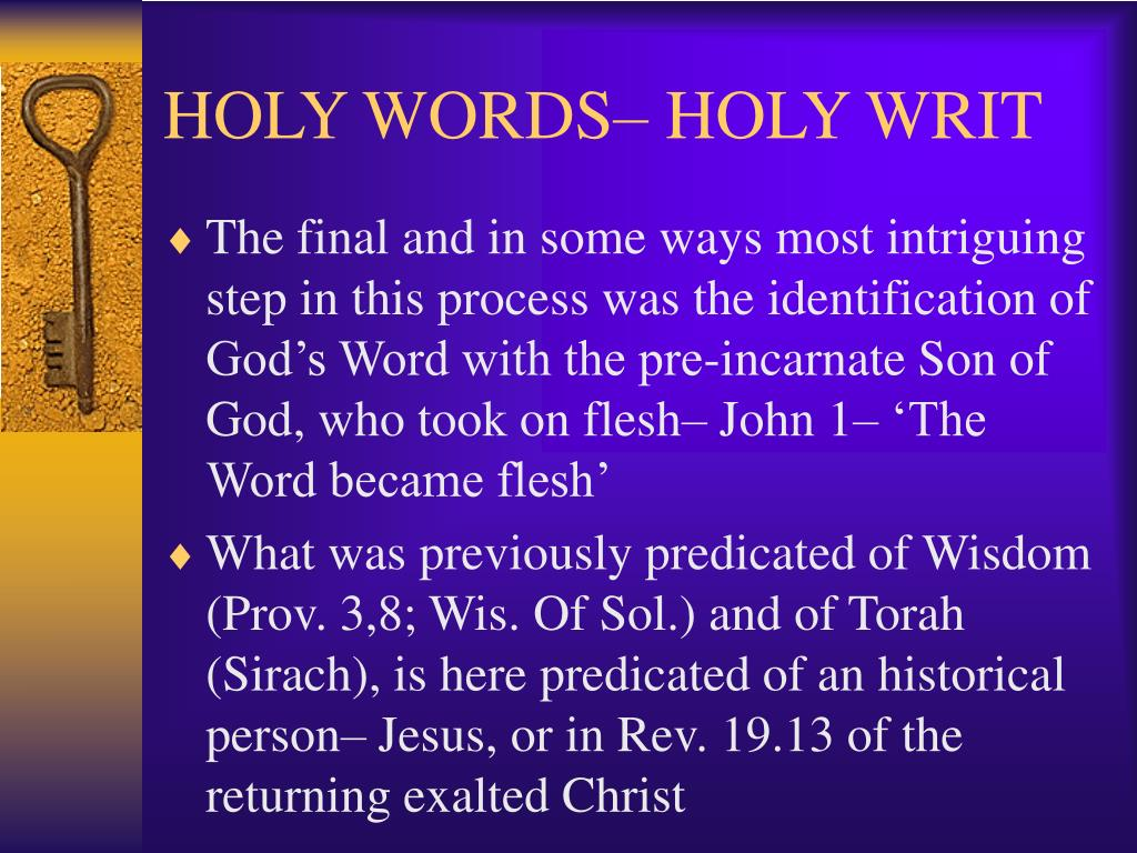 HOLY WORDS– HOLY WRIT