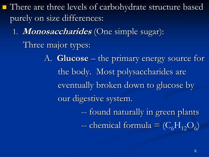 There are three levels of carbohydrate structure based purely on size differences: