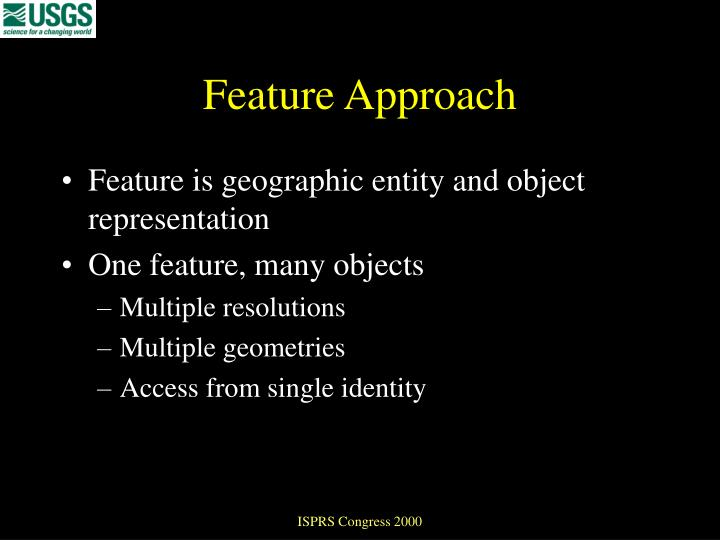Feature Approach