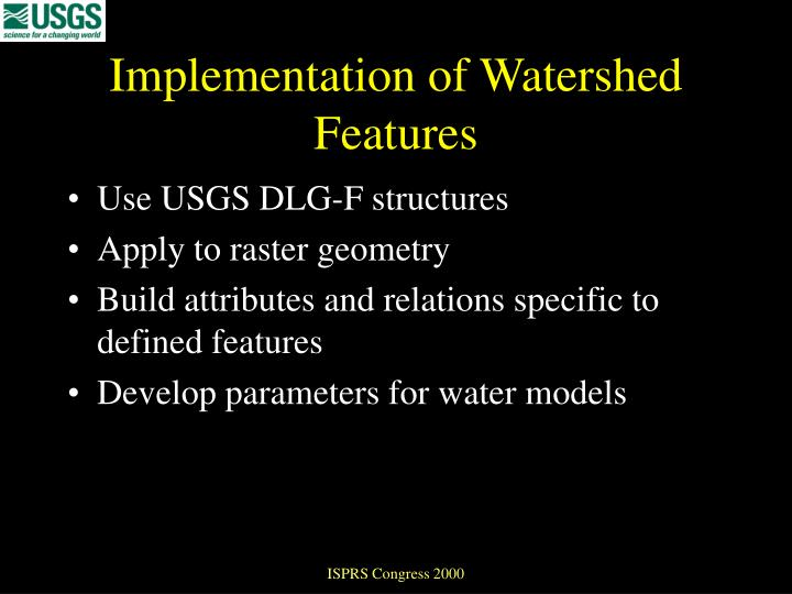 Implementation of Watershed Features