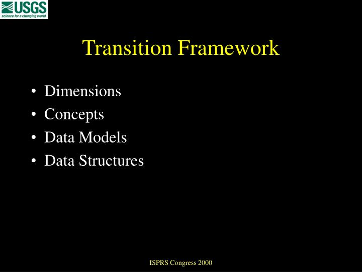 Transition Framework