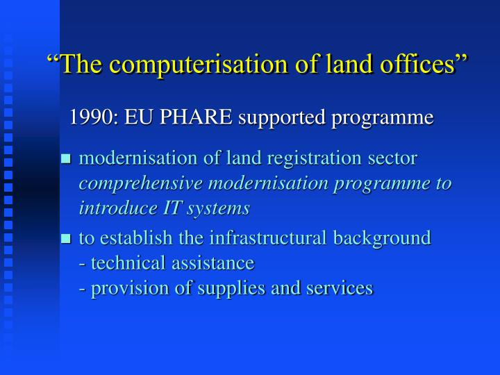 """""""The computerisation of land offices"""""""