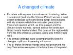 a changed climate