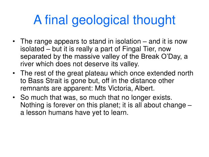 A final geological thought
