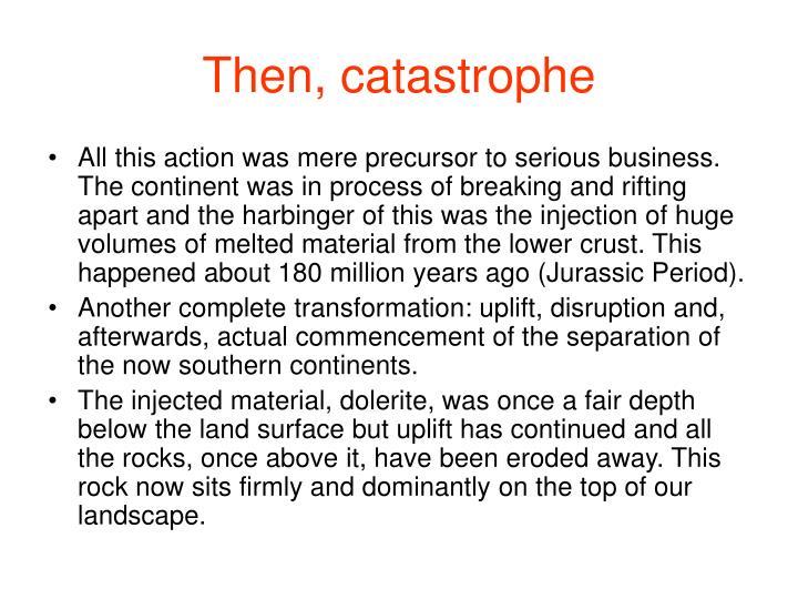 Then, catastrophe