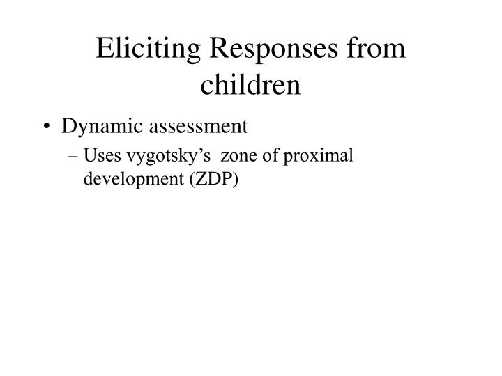 Eliciting Responses from children