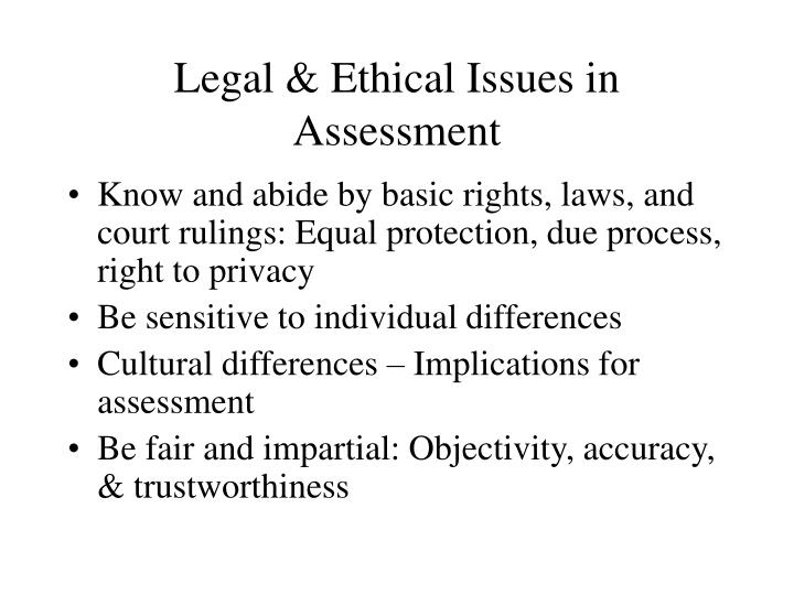 Legal & Ethical Issues in Assessment