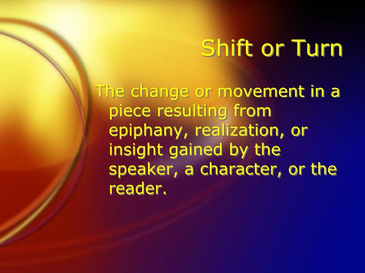 Shift or Turn