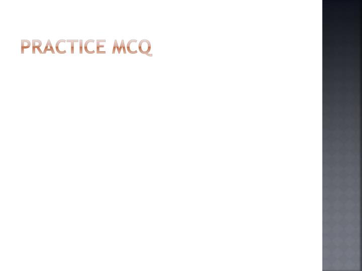 Practice MCQ