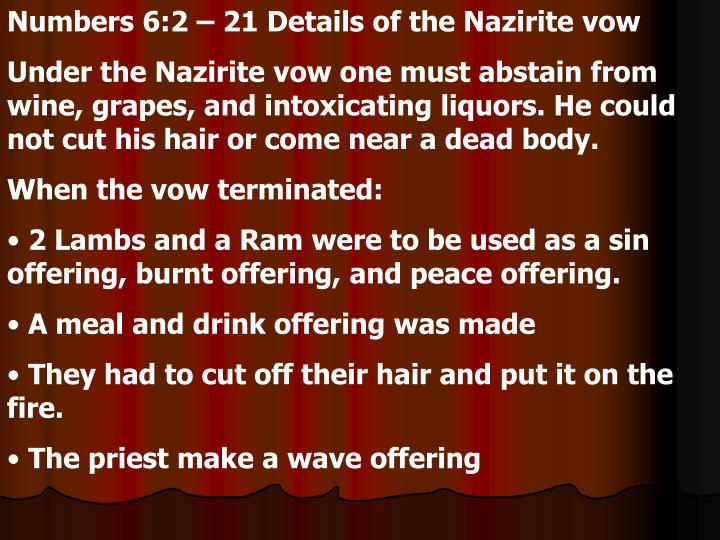 Numbers 6:2 – 21 Details of the Nazirite vow
