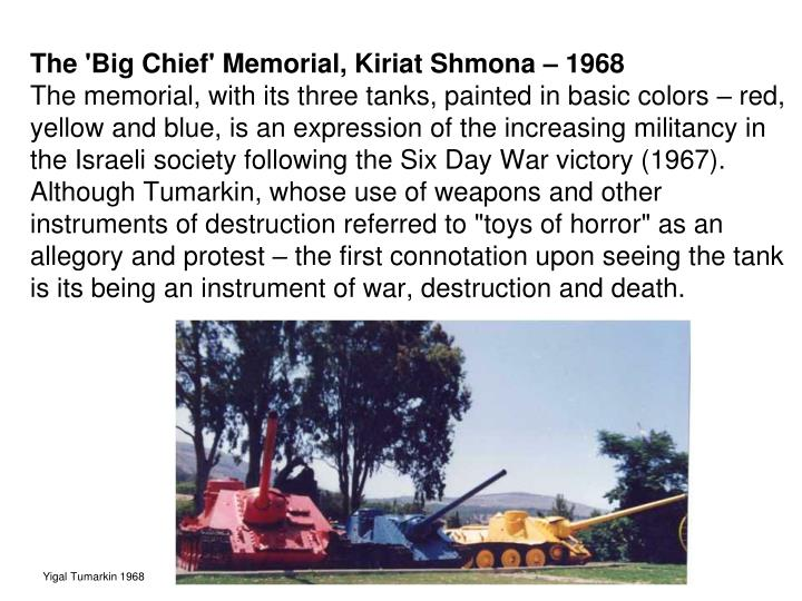 The 'Big Chief' Memorial, Kiriat Shmona – 1968
