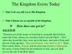 the kingdom exists today44