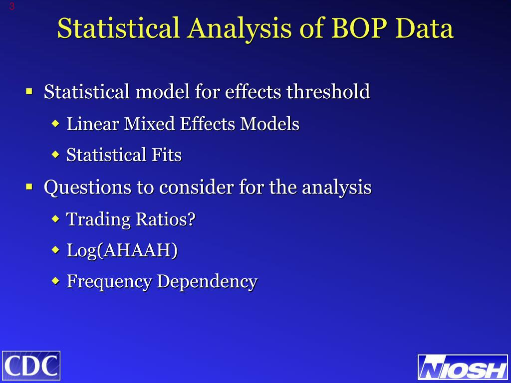 Statistical Analysis of BOP Data