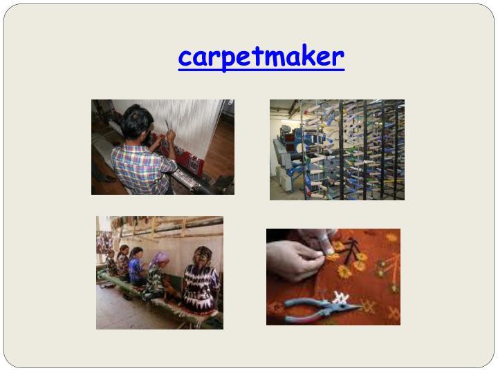 carpetmaker