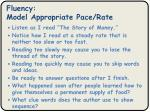 fluency model appropriate pace rate