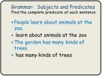 grammar subjects and predicates find the complete predicate of each sentence1