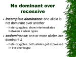 no dominant over recessive