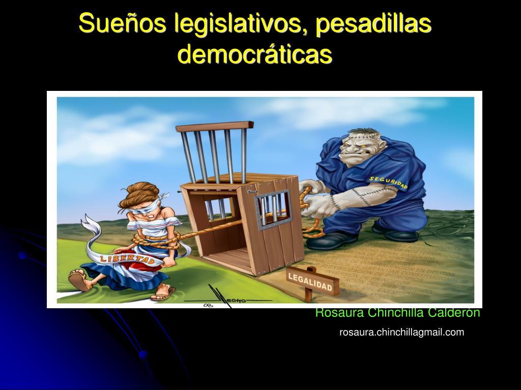 Sueños legislativos, pesadillas democráticas