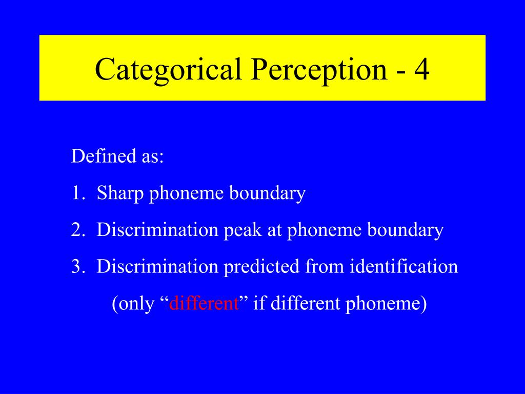 Categorical Perception - 4