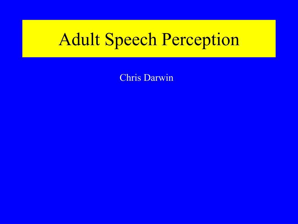 Adult Speech Perception