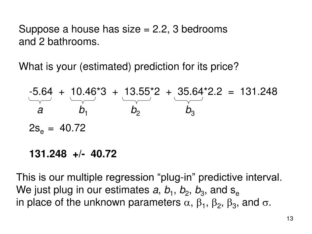 Suppose a house has size = 2.2, 3 bedrooms