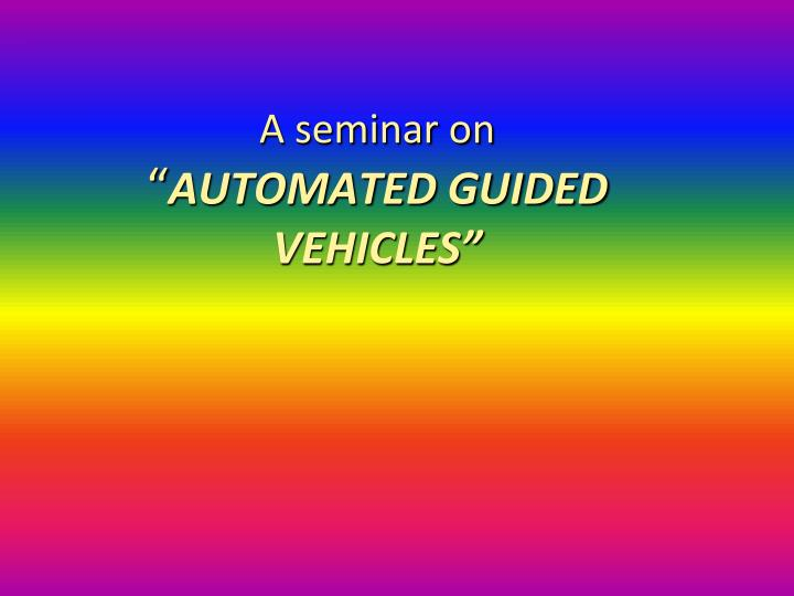 A seminar on automated guided vehicles