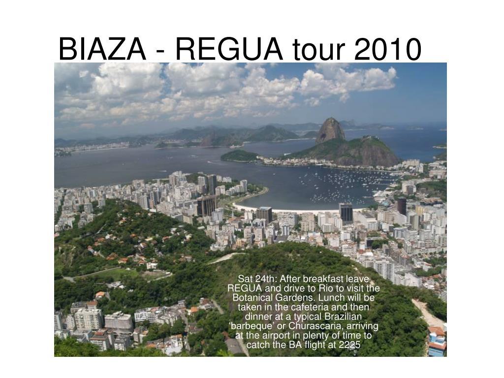 BIAZA - REGUA tour 2010