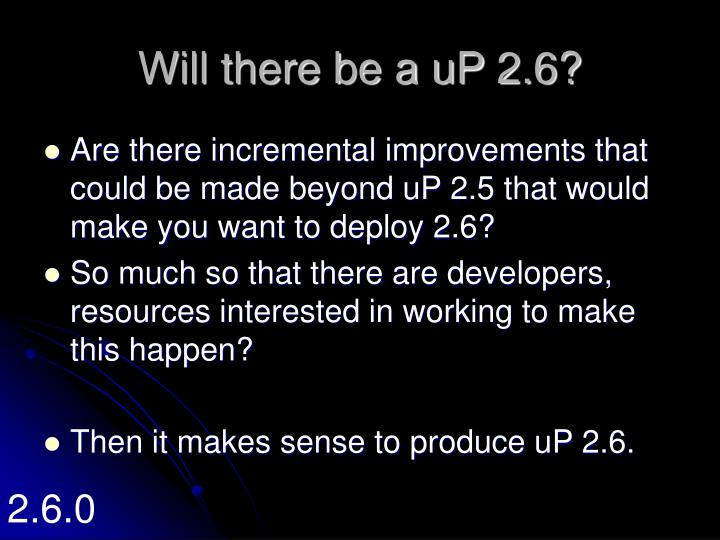 Will there be a uP 2.6?