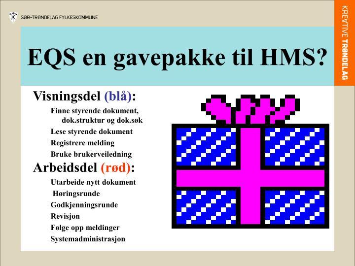 EQS en gavepakke til HMS?