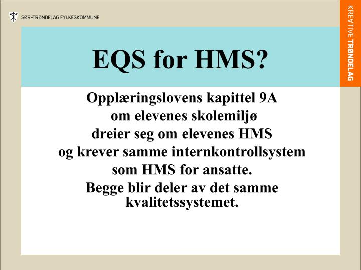 EQS for HMS?