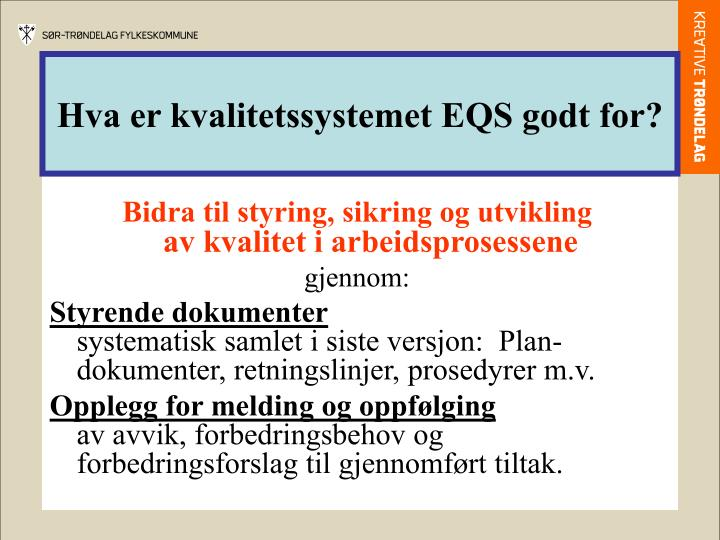 Hva er kvalitetssystemet EQS godt for?