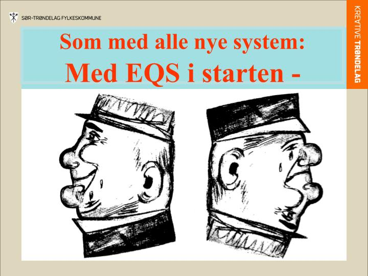 Som med alle nye system: