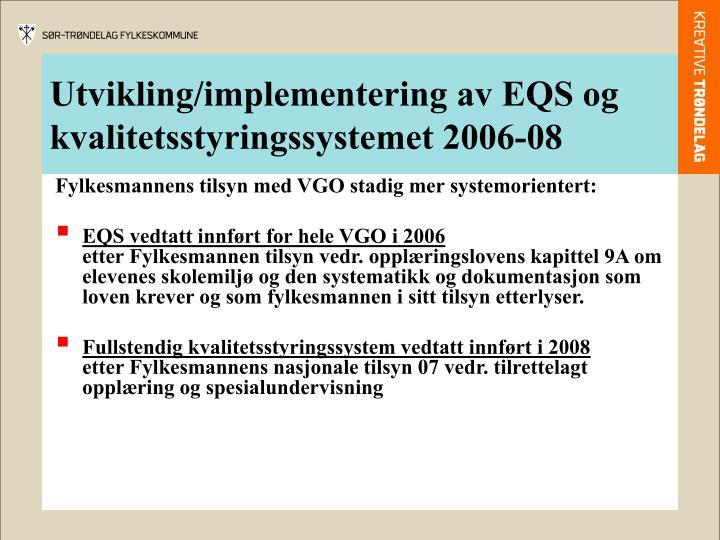 Utvikling/implementering av EQS og kvalitetsstyringssystemet 2006-08