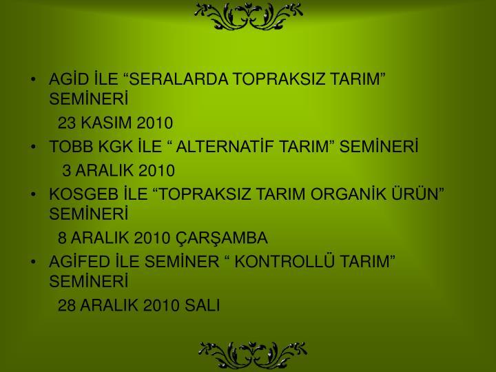"AGİD İLE ""SERALARDA TOPRAKSIZ TARIM"" SEMİNERİ"