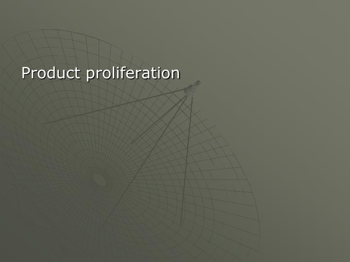 Product proliferation