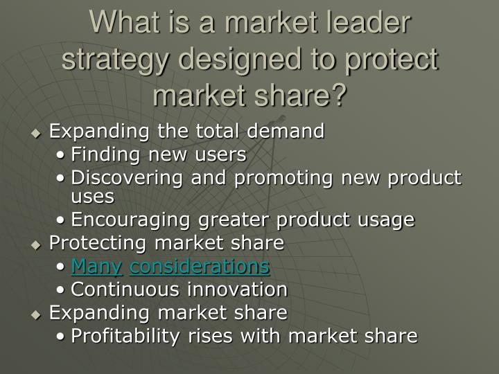 What is a market leader strategy designed to protect market share?