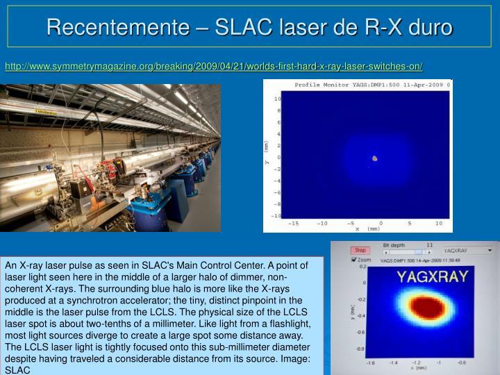 Recentemente – SLAC laser de R-X duro