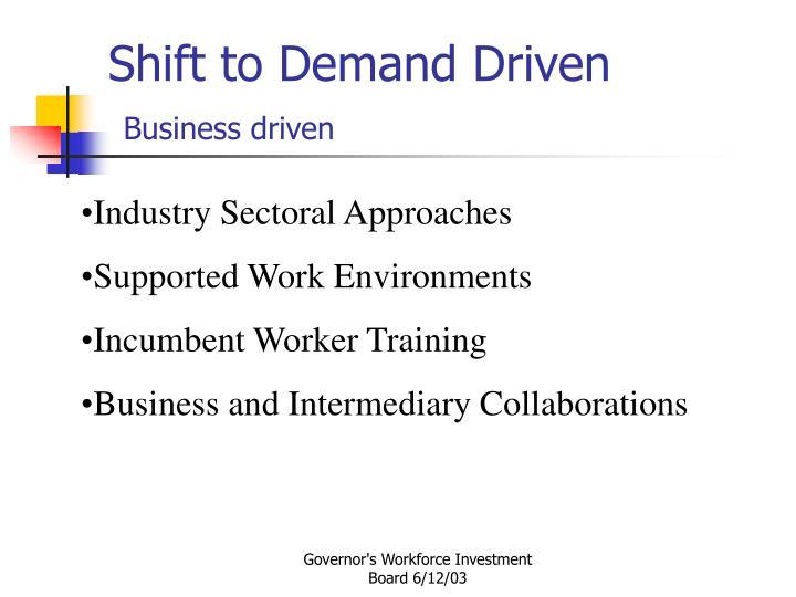 Shift to Demand Driven