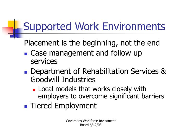Supported Work Environments