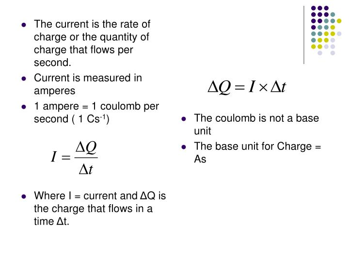 The current is the rate of charge or the quantity of charge that flows per second.