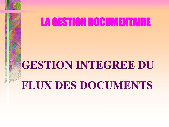 LA GESTION DOCUMENTAIRE