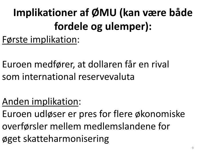 Implikationer af ØMU (kan være både