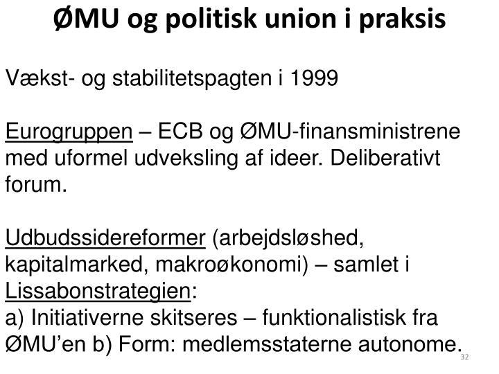 ØMU og politisk union i praksis