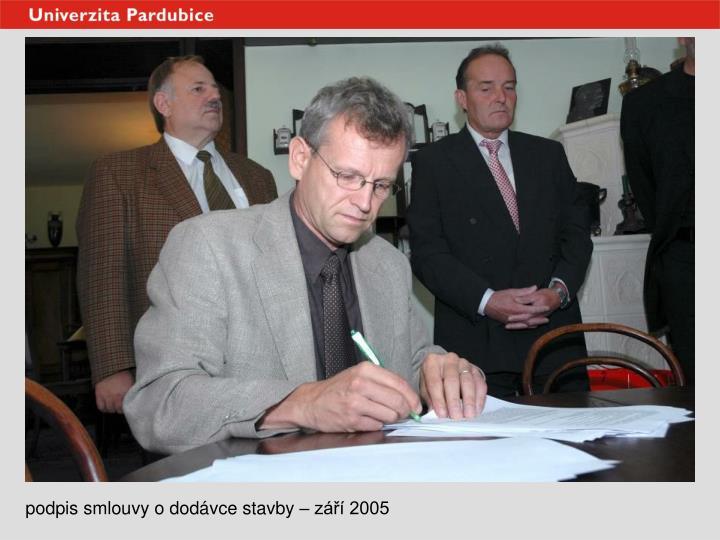 podpis smlouvy o dodávce stavby – září 2005