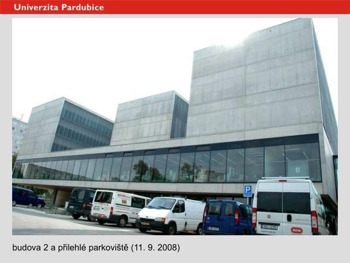 budova 2 a přilehlé parkoviště (11. 9. 2008)